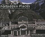Forbidden places - explorations insolites d'un patrimoine oublié