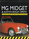 Mg Midget & Austin-Healey Sprite: Restoration, Preparation, Maintenance (Osprey Automotive)