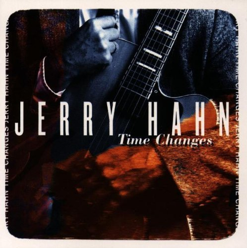 Time Changes by Hahn, Jerry (1995) Audio CD by Jerry Hahn