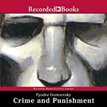 Crime and Punishment (Recorded Books Edition) (       UNABRIDGED) by Fyodor Dostoevsky Narrated by George Guidall