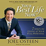 Your Best Life Now: 7 Steps to Living at Your Full Potential | Joel Osteen