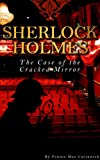 SHERLOCK HOLMES: The Case of the Cracked Mirror (A Short Mystery)