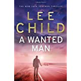 A Wanted Man: (Jack Reacher 17)by Lee Child
