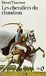 Les Chevaliers du chaudron par Vincenot