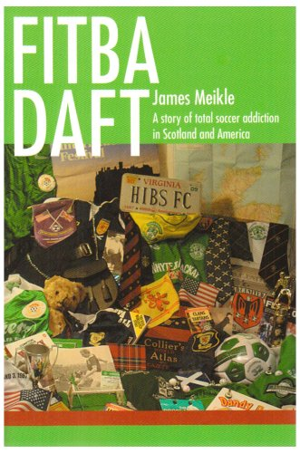 Fitba daft: A story of total soccer addiction in Scotland and America