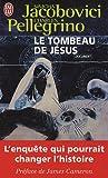 echange, troc Simcha Jacobovici, Charles Pellegrino - Le tombeau de Jésus