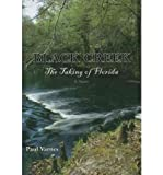 img - for [ [ [ Black Creek: The Taking of Florida - IPS [ BLACK CREEK: THE TAKING OF FLORIDA - IPS ] By Varnes, Paul ( Author )Sep-01-2007 Hardcover book / textbook / text book