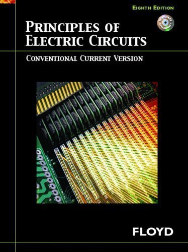 Principles Of Electric Circuits: Conventional Current Version (8Th Edition) 8Th (Eighth) Edition (Authors) Floyd, Thomas L. (2006) Published By Prentice Hall [Hardcover]