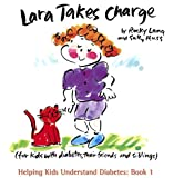 img - for Lara Takes Charge (Helping Kids Understand Diabetes) book / textbook / text book