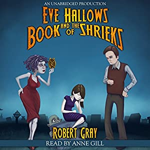Eve Hallows and the Book of Shrieks Audiobook