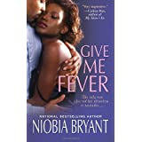 Give Me Fever (Strong Family Novels) ~ Niobia Bryant