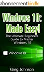 Windows 10: The Ultimate User Guide t...