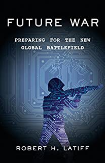 Book Cover: Future war : preparing for the new global battlefield