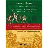 As Incríveis Aventuras e Estranhos Infortúnios de Anthony Knivet: Memórias de um aventureiro inglês que em 1591...
