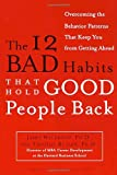 The 12 Bad Habits That Hold Good People ...