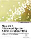 Edward R. Marczak Apple Training Series: Mac OS X Advanced System Administration v10.5 (Visual QuickStart Guides)
