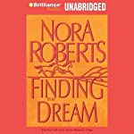 Finding the Dream: Dream #3 (       UNABRIDGED) by Nora Roberts Narrated by Sandra Burr