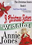 A Christmas Sisters Wedding (The Christmas Sisters for All Seasons Book 3)