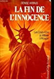 img - for La fin de l'innocence: Les Etats-Unis de Wilson a Reagan (Armand Colin Actualite) (French Edition) book / textbook / text book