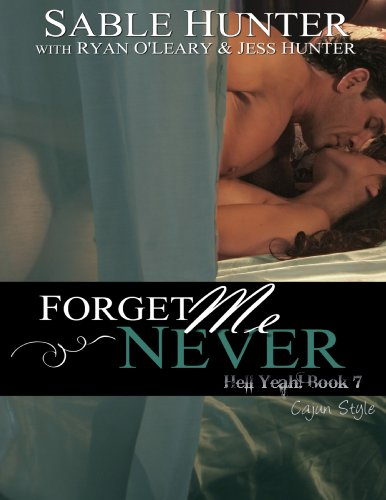 Forget Me Never (Hell Yeah!) by Sable Hunter