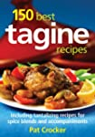 150 Best Tagine Recipes: Including Ta...