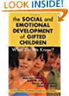 Social and Emotional Development of Gifted Children: What Do We Know?