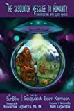 img - for The Sasquatch Message to Humanity: Conversation with Elder Kamooh book / textbook / text book