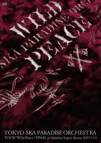 WILD PEACE TOUR FINAL@さいたまスーパーアリーナ [DVD]