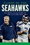 Flight of the Seahawks: Pete Carroll,...