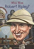 img - for Who Was Robert Ripley? book / textbook / text book