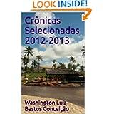 Crônicas Selecionadas 2012-2013 (Portuguese Edition)