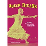 Queer Ricans: Cultures and Sexualities in the Diaspora (Cultural Studies of the Americas) ~ Lawrence M. La...