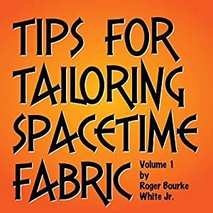 Tips for Tailoring Spacetime Fabric, Vol. 1 Audiobook