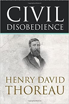 a literary analysis of civil disobedience by henry david thoreau - on the duty of civil disobedience, written by henry david thoreau, explains that civil disobedience is the act of standing for your beliefs even though they are against the law thoreau goes on to say that the government (because it is ruled by the majority) is not always right for everyone especially the individual and the minority.