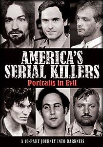 America's Serial Killers: Portraits in Evil