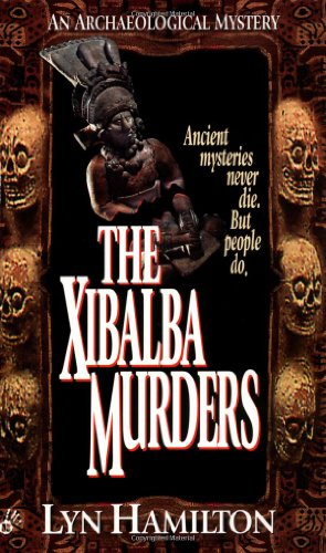 The Xibalba Murders (Archaeological Mysteries, No. 1)
