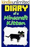 Diary of a Minecraft Kitten: Book 1 (An unofficial Minecraft book)