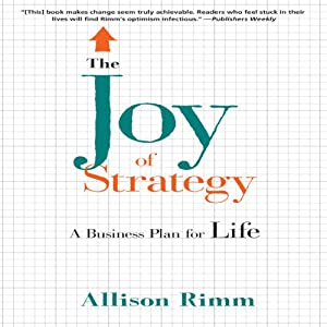 The Joy of Strategy: A Business Plan for Life | [Allison Rimm]