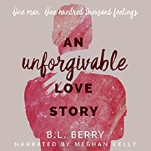 An Unforgivable Love Story Audiobook by B. L. Berry Narrated by Meghan Kelly