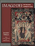 Imago Dei: The Byzantine Apologia for Icons (New in Paper) (A.W. Mellon Lectures in the Fine Arts) (0691141258) by Pelikan, Jaroslav