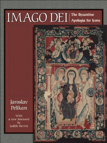 Imago Dei: The Byzantine Apologia for Icons (New in Paper) (A.W. Mellon Lectures in the Fine Arts), Jaroslav Pelikan