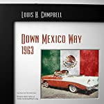 Down Mexico Way 1963 | Louis H. Campbell