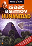 Humanidad/humanity: Isaac Asimov (Robots & Aliens) (Spanish Edition) (8497630548) by Oltion, Jerry