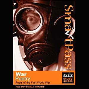 SmartPass Audio Education Study Guide to War Poetry (Dramatised) | [Mike Reeves]
