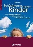Schüchterne Kinder stärken: Wie sie Ängste überwinden, ihre Gaben entdecken und die Persönlichkeit entfalten