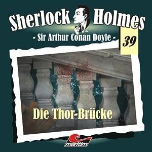Die Thor-Brücke (Sherlock Holmes 39) Hörspiel