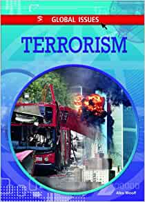 terrorism global issue essay Chapter1 introduction human is facing many global issues nowadays, however the issues of terrorism is already evolved and become one of a serious.