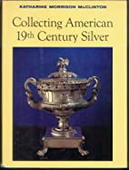 Collecting American 19th Century Silver by…