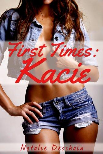Natalie Deschain - First Times: Kacie