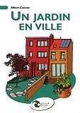 echange, troc Albert Caussin - Un jardin en ville